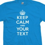 Custom Keep Calm Shirt