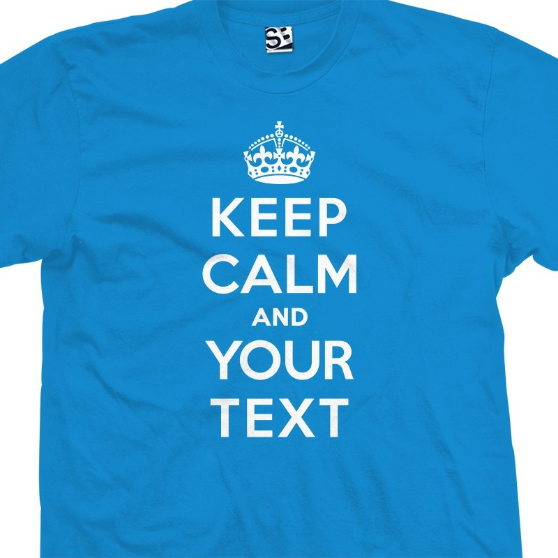 custom keep calm and carry on creator generator t shirt