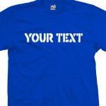 Personalized Custom Stencil T-Shirt