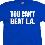 You Can't Beat L.A. T-Shirt