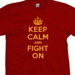 Keep Calm & Fight On Shirt
