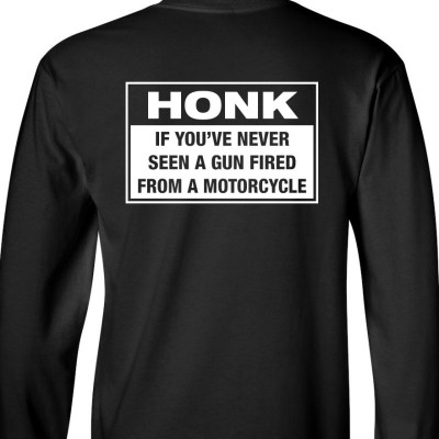 Honk if you've never seen a gun LONG SLEEVE