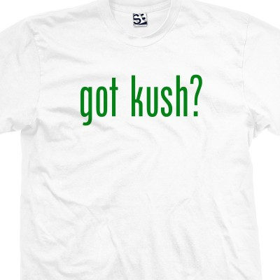 Got Kush? T-Shirt