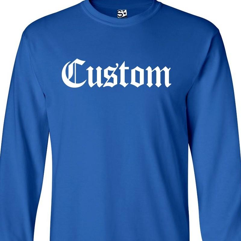 Old english custom long sleeve shirt for Personalized long sleeve t shirts