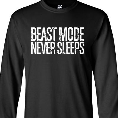 Beast Mode Never Sleeps Long Sleeve Shirt