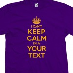 Custom Can't Keep Calm Shirt