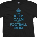 Football Mom Can't Keep Calm Shirt