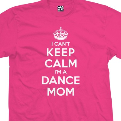 Dance Mom Can't Keep Calm Shirt