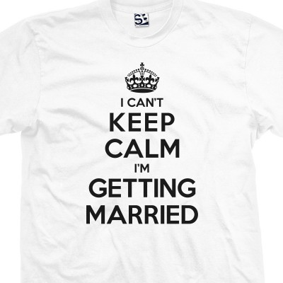 Getting Married Can't Keep Calm Shirt