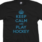 Play Hockey & Keep Calm Shirt