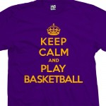 Play Basketball & Keep Calm Shirt