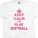 Play Softball & Keep Calm Shirt