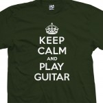 Play Guitar  & Keep Calm Shirt