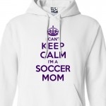 Soccer Mom Can't Keep Calm Hoodie