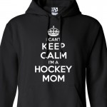 Hockey Mom Can't Keep Calm Hoodie