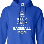 Baseball Mom Can't Keep Calm Hoodie