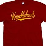Knucklehead Script T-Shirt