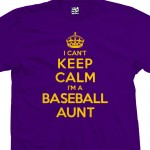 Baseball Aunt Can't Keep Calm T-Shirt