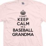 Baseball Grandma Can't Keep Calm T-Shirt