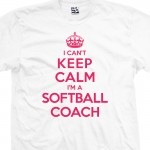 Softball Coach Can't Keep Calm T-Shirt