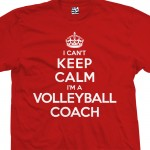 Volleyball Coach Can't Keep Calm T-Shirt