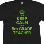 5th Grade Teacher Can't Keep Calm T-Shirt