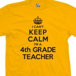 4th Grade Teacher Can't Keep Calm T-Shirt