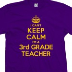 3rd Grade Teacher Can't Keep Calm T-Shirt