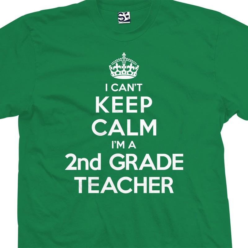 I Cant Keep Calm Im A 2nd Grade Teacher T Shirt