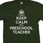 Preschool Teacher Can't Keep Calm T-Shirt