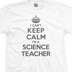 Science Teacher Can't Keep Calm T-Shirt