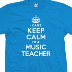 Music Teacher Can't Keep Calm T-Shirt