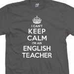 English Teacher Can't Keep Calm T-Shirt