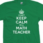 Math Teacher Can't Keep Calm T-Shirt