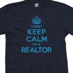 Realtor Can't Keep Calm T-Shirt