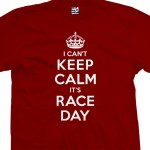 Race Day Can't Keep Calm T-Shirt