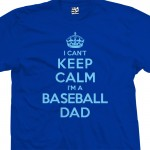 Baseball Dad Can't Keep Calm Shirt