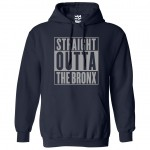 Straight Outta The Bronx Hoodie
