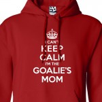 Goalie Mom Can't Keep Calm Hoodie