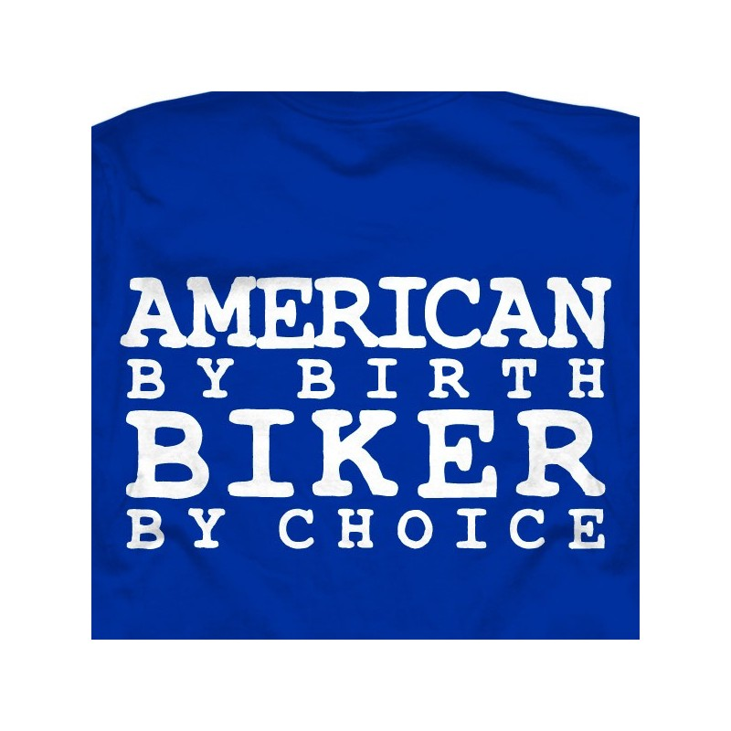 American By Birth Biker By Choice T Shirt