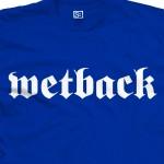Wetback Shirt
