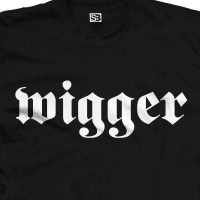 Wigger Shirt