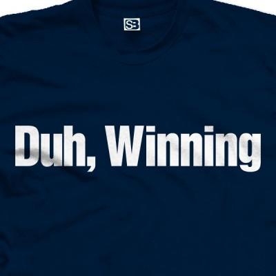 Duh, Winning