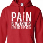 Pain is Weakness HOODIE