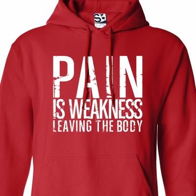 Pain is Weakness HOODIE