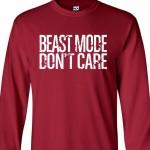 Beast Mode Don't Care Long Sleeve Shirt