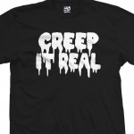 Creep It Real T-Shirt