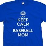 Baseball Mom Can't Keep Calm Shirt