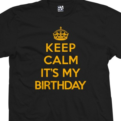It's My Birthday Keep Calm