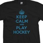 Play Hockey & Keep Calm Shirt